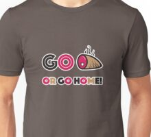 Go Ham or Go Home - Vector Slogan Unisex T-Shirt