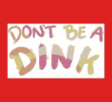 Don't Be A Dink - Steven Universe One Piece - Short Sleeve