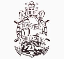 A Smooth Sea Never Makes A Skilled Sailor One Piece - Short Sleeve