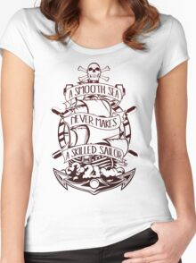 A Smooth Sea Never Makes A Skilled Sailor Women's Fitted Scoop T-Shirt
