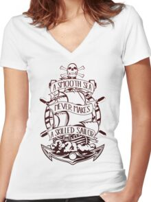 A Smooth Sea Never Makes A Skilled Sailor Women's Fitted V-Neck T-Shirt