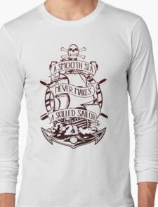 A Smooth Sea Never Makes A Skilled Sailor Long Sleeve T-Shirt