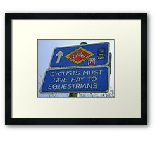 Cyclists must give Hay to Equestrians (cycleway sign) Framed Print