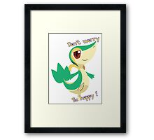 Snivy : Don't worry, Be happy Framed Print