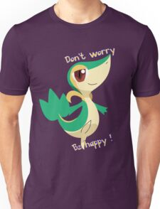Snivy : Don't worry, Be happy Unisex T-Shirt
