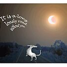 """""""It's a long lonely road without you""""Dog on the road by Mary Taylor"""