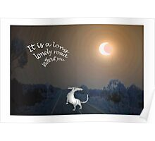 """""""It's a long lonely road without you""""Dog on the road Poster"""
