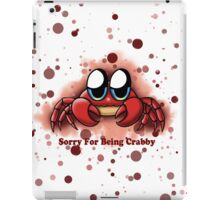 """""""Sorry For Being Crabby"""" iPad Case/Skin"""