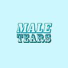 MALE TEARS. by Tee Brain Creative
