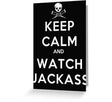 Keep Calm And Watch Jackass - Tshirts & Hoodies Greeting Card