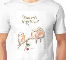 3 Little Birds - Season's Greetings! Unisex T-Shirt
