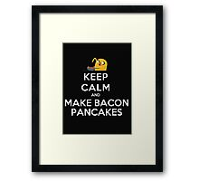 Keep Calm And Make Bacon Pancakes - Tshirts & Hoodies Framed Print