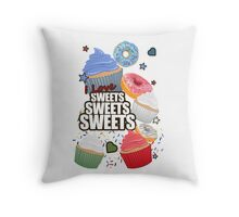 I love Sweets Sweets Sweets Throw Pillow