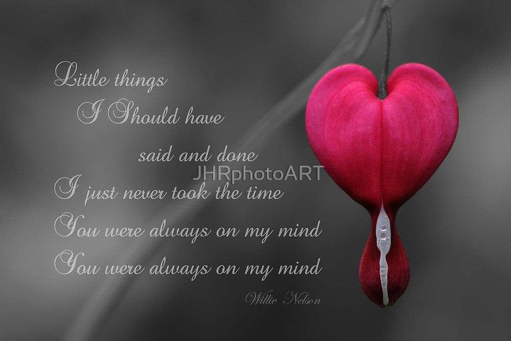 Always On My Mind by JHRphotoART