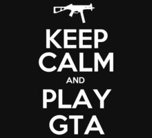 Keep calm and play gta - T-shirts & Hoodies by ramanji