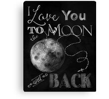 Sweet Luna Love chalkboard typography chalkboard art Canvas Print