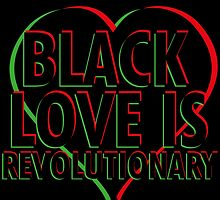 Black Love is Revolutionary by viixiigfl