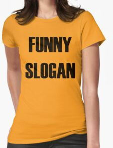 Funny Slogan Womens Fitted T-Shirt