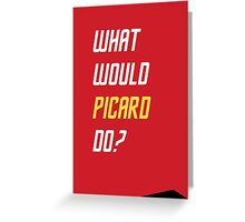 What would Picard do? Greeting Card