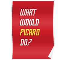 What would Picard do? T-shirt Poster
