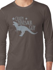 Crazy Dinosaur GUY Long Sleeve T-Shirt