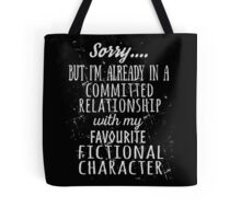 sorry... but i'm already in a committed relationship with my favourite fictional character (white) Tote Bag