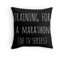 training for  a  marathon (of tv series) - white Throw Pillow