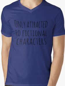 only attracted to fictional characters (black) Mens V-Neck T-Shirt