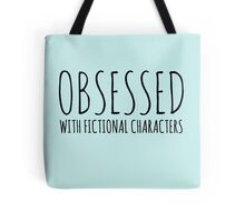 Obsessed with fictional characters (black) Tote Bag