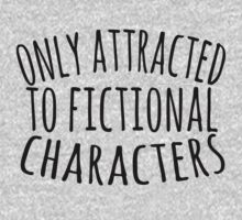 only attracted to fictional characters (3) by FandomizedRose
