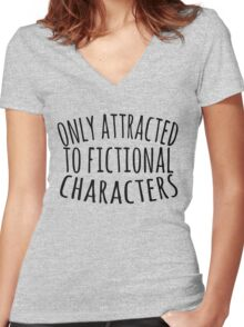 only attracted to fictional characters (3) Women's Fitted V-Neck T-Shirt