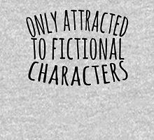 only attracted to fictional characters (3) Womens Fitted T-Shirt