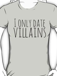 I only date villains #3 T-Shirt