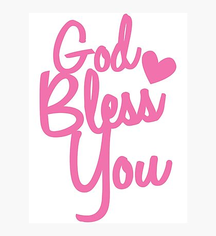 God Bless You! in pink  Photographic Print