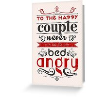 To the happy couple: Never go to bed angry! Greeting Card