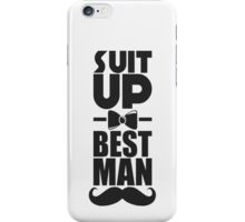 Suit up best man! iPhone Case/Skin