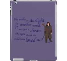 The Hobbit Do you think she could have loved me? iPad Case/Skin