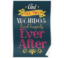 And the two weirdos lived happily ever after! Poster