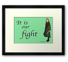 The Hobbit It is our fight Framed Print