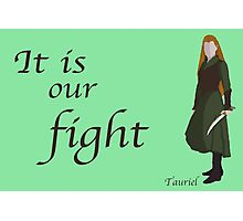 The Hobbit It is our fight Photographic Print