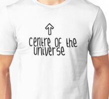I'm the centre of the universe funny design Unisex T-Shirt