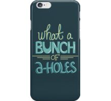 bunch of a-holes iPhone Case/Skin
