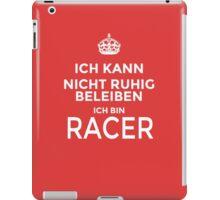 ICH KANN NICHT RUHIG BLEIBEN ICH BIN RACER UND MUTTER.. iPad Case/Skin