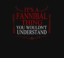 it's a fannibal thing, you wouldn't understand Womens Fitted T-Shirt