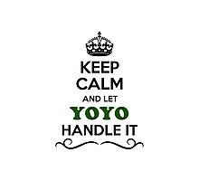 Keep Calm and Let YOYO Handle it Photographic Print
