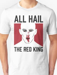 All Hail The Red King! T-Shirt