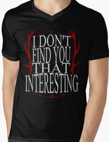 I don't find you that interesting.  Mens V-Neck T-Shirt