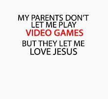 My parents don't let me play VIDEO GAMES Unisex T-Shirt