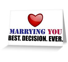 Marrying You: Best Decision Ever Greeting Card