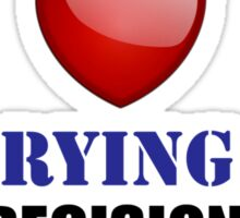 Marrying You: Best Decision Ever Sticker